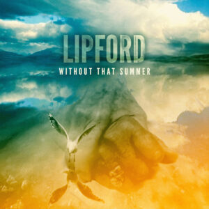 lipfordmusic_without_that_summer